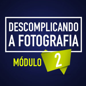 Curso online Descomplicando a fotografia com Daniel Farjoun -